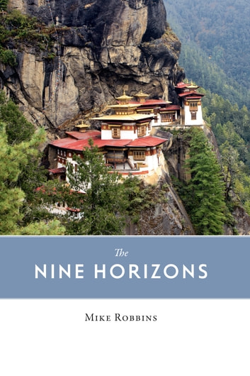 The Nine Horizons - Travels in Sundry Places eBook by Mike Robbins