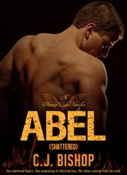 Abel 3: Shattered - Phoenix Club ebook by CJ Bishop