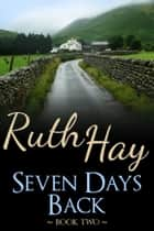 Seven Days Back ebook by Ruth Hay