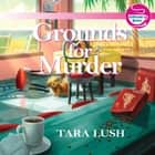 Grounds for Murder audiobook by