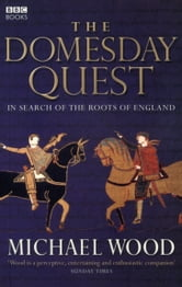 The Domesday Quest - In search of the Roots of England ebook by Michael Wood