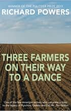 Three Farmers on Their Way to a Dance ebook by Richard Powers