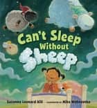 Can't Sleep Without Sheep ebook by Susanna Leonard Hill, Mike Wohnoutka