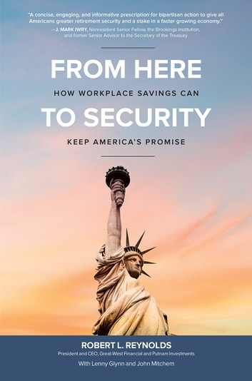 From here to security how workplace savings can keep americas from here to security how workplace savings can keep americas promise ebook by robert l fandeluxe Image collections