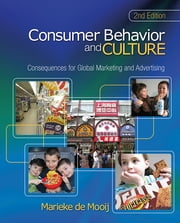 Consumer Behavior and Culture - Consequences for Global Marketing and Advertising ebook by Marieke de Mooij