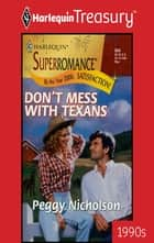 Don't Mess with Texans ebook by Peggy Nicholson