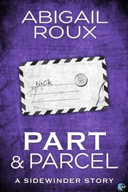 Part & Parcel - A Sidewinder Novel ebook by Abigail Roux
