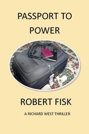Passport to Power ebook by Robert W Fisk
