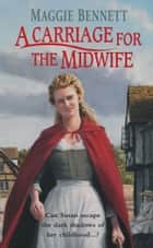 A Carriage For The Midwife ebook by Maggie Bennett