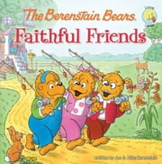 The Berenstain Bears Faithful Friends ebook by Jan & Mike Berenstain