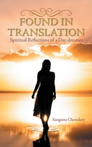 Found in Translation - Spiritual Reflections of a Day dreamer ebook by sangeeta chowdary