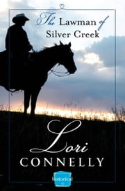 The Lawman of Silver Creek: HarperImpulse Historical Romance (A Novella) ebook by Lori Connelly