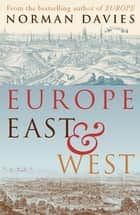 Europe East And West ebook by