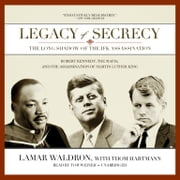 Legacy of Secrecy - The Long Shadow of the JFK Assassination audiobook by Lamar Waldron, Thom Hartmann