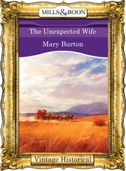 The Unexpected Wife (Mills & Boon Historical) ebook by Mary Burton