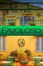 Favoloso eBook by Cat T. Mad