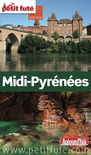 Midi-Pyrénées 2015/2016 Petit Futé ebook by Dominique Auzias,Jean-Paul Labourdette