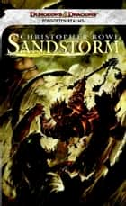 Sandstorm - A Forgotten Realms Novel ebook by Christopher Rowe