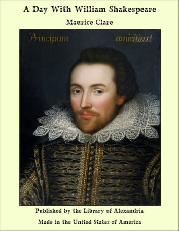 A Day With William Shakespeare ebook by Maurice Clare