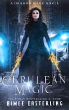 Cerulean Magic ebook by Aimee Easterling