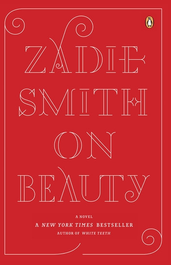 On Beauty - A Novel ebook by Zadie Smith