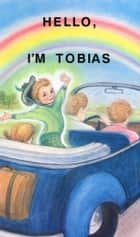 Hello, I'm Tobias ebook by Tuieta