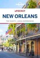 Lonely Planet Pocket New Orleans ebook by Lonely Planet, Adam Karlin, Ray Bartlett