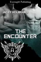 The Encounter ebook by Jacey Holbrand