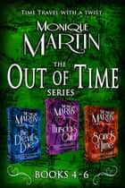 Out of Time Series Box Set II (Books 4-6) - 3 Complete Novels 電子書 by Monique Martin