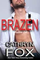 Brazen ebook by Cathryn Fox