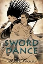 Sword Dance ebook by A.J. Demas