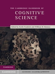 The Cambridge Handbook of Cognitive Science ebook by Keith Frankish,William Ramsey