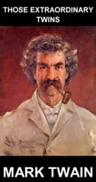 Those Extraordinary Twins [con Glossario in Italiano] ebook by Mark Twain, Eternity Ebooks