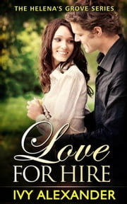 Love For Hire - The Helena's Grove Series, #2 ebook by Ivy Alexander