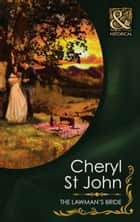 The Lawman's Bride (Mills & Boon Historical) eBook by Cheryl St.John