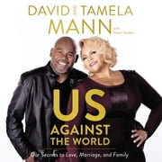 Us Against the World - Our Secrets to Love, Marriage, and Family sesli kitap by David Mann