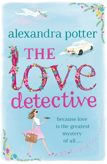 The Love Detective ebook by Alexandra Potter