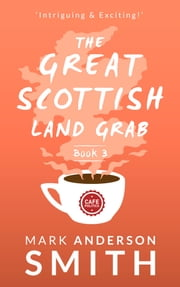 The Great Scottish Land Grab Book 3 ebook by Mark Anderson Smith