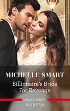 Billionaire's Bride For Revenge ebook by Michelle Smart