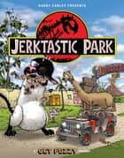 Jerktastic Park - A Get Fuzzy Treasury ebook by Darby Conley