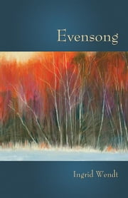 Evensong ebook by Ingrid Wendt