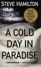 A Cold Day in Paradise - An Alex McKnight Novel ekitaplar by Steve Hamilton
