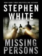 Missing Persons ebook by Stephen White