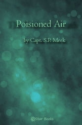 Poisioned Air ebook by Capt. SP Meek