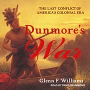 Dunmore's War - The Last Conflict of America's Colonial Era audiobook by Glenn F. Williams