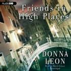 Friends in High Places audiobook by Donna Leon