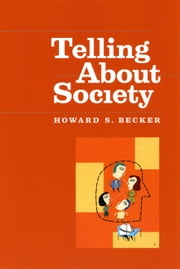 Telling About Society ebook by Howard S. Becker