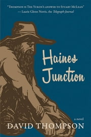 Haines Junction ebook by David Thompson