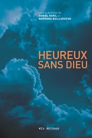 Heureux sans Dieu ebook by Normand Baillargeon,Daniel Baril