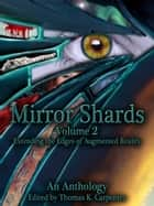 Mirror Shards: Volume Two ebook by Thomas K. Carpenter